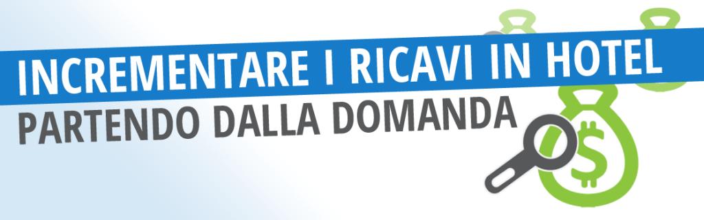 INCREMENTARE I RICAVI IN HOTEL PARTENDO DALLA DOMANDA